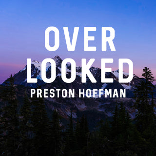 Over Looked: Preston Hoffman