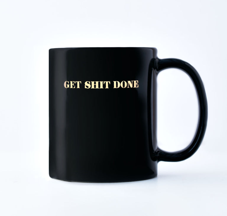 """Get Shit Done"" Coffee Mug"