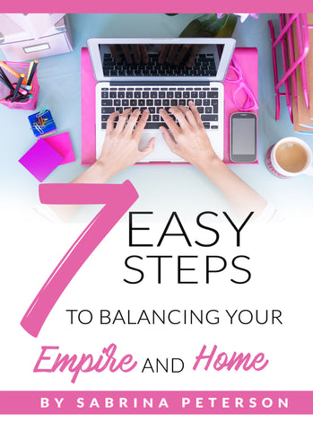 7 Easy Steps To Balancing Your Empire and Home