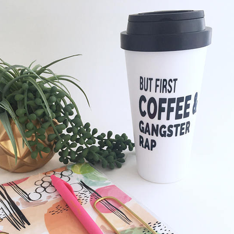 """But First Coffee & Gangster Rap"" Travel Mug"