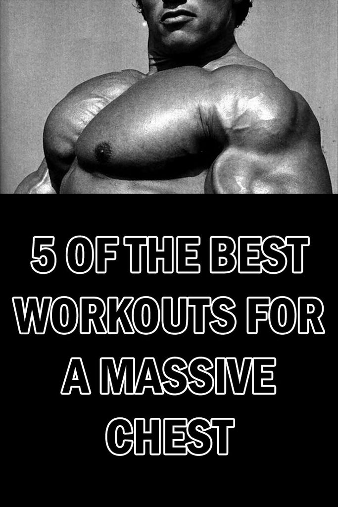5 of the best workouts for a huge chest