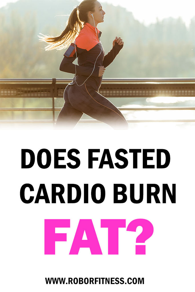 does fasted cardio by fat By Robor Fitness