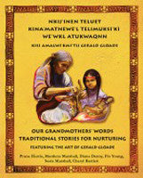 Our Grandmothers' Words Traditional Stories for Nurturing