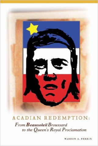 Acadian Redemption, From Beausoleil Broussard to the Queen's Royal Proclamation