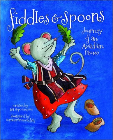 Fiddles and Spoons, Journey of an Acadian Mouse
