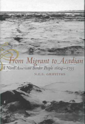 From Migrant to Acadians, A North American Border People, 1604 - 1755