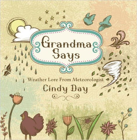 Grandma Says Weather Lore From Meteorologist Cindy Day