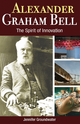 Alexander Graham Bell The Spirit of Innovation