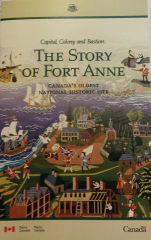 The Story of Fort Anne Canada's Oldest National Historic Site