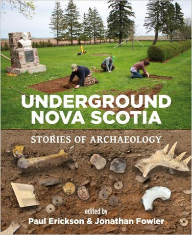 Underground Nova Scotia Stories of Archaeology