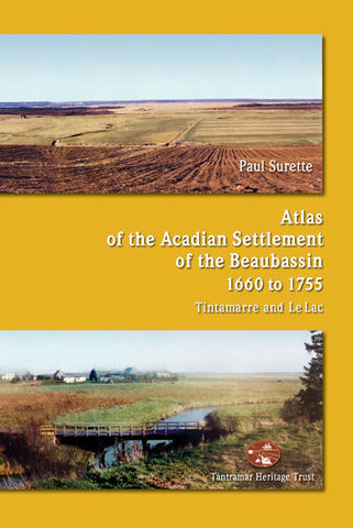 Atlas of the Acadian Settlement of the Beaubassin 1660-1755