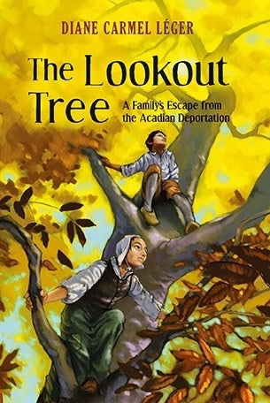 The Lookout Tree - A Family's Escape from the Acadian Deportation