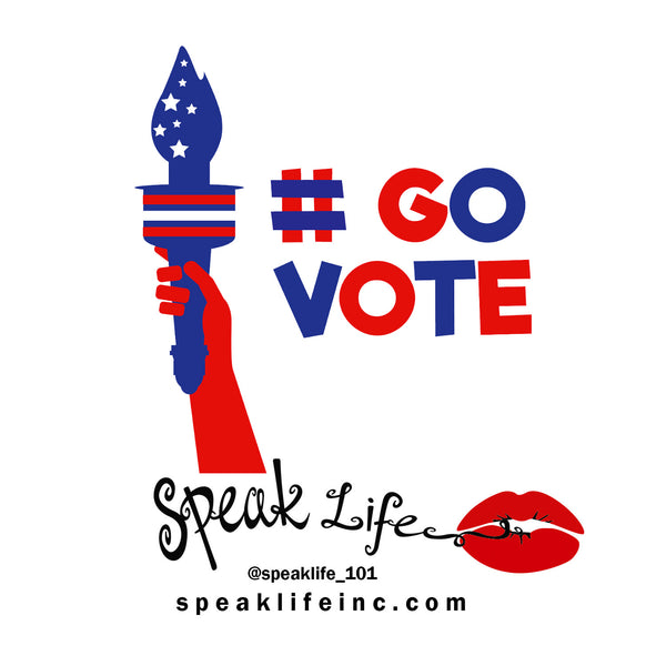 Speak Life 101: Get out and vote!