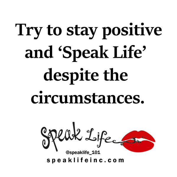 Speak Life 101: Positive Vibes Only