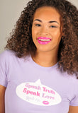 Speak Truth, Speak Love, Speak Life T-Shirt