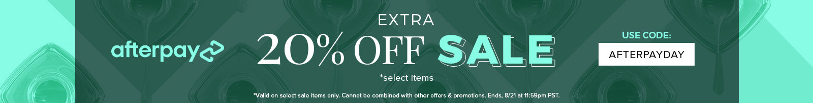 Afterpay Day - Extra 20% off Sale
