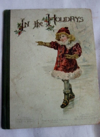 Antique 1890s IN THE HOLIDAYS NISTER Hardcover HC Book Bingham Childrens Color Illus