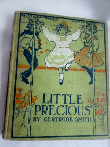 Antique 1904 LITTLE PRECIOUS Childrens Smith Hardcover Book Color Art Plates Kids