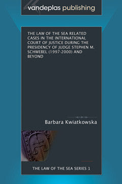 THE LAW OF THE SEA RELATED CASES IN THE INTERNATIONAL COURT OF JUSTICE DURING THE PRESIDENCY OF JUDGE STEPHEN M. SCHWEBEL (1997-2000) AND BEYOND