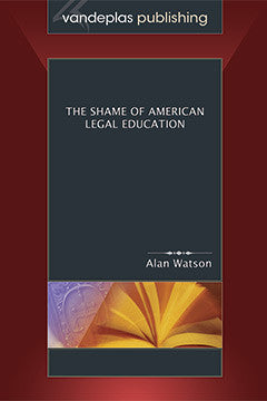 THE SHAME OF AMERICAN LEGAL EDUCATION