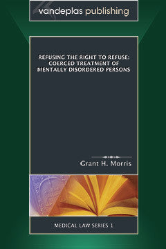 REFUSING THE RIGHT TO REFUSE: COERCED TREATMENT OF MENTALLY DISORDERED PERSONS