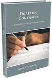DRAFTING CONTRACTS – A PRACTICAL GUIDE TO TRANSACTIONAL PRACTICE