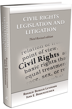CIVIL RIGHTS LEGISLATION AND LITIGATION, Third Edition