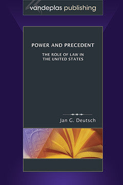 POWER AND PRECEDENT: THE ROLE OF LAW IN THE UNITED STATES