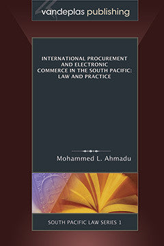 INTERNATIONAL PROCUREMENT AND ELECTRONIC COMMERCE IN THE SOUTH PACIFIC: LAW AND PRACTICE