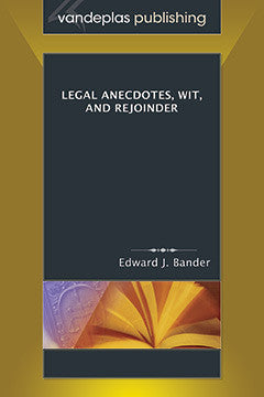 LEGAL ANECDOTES, WIT, AND REJOINDER
