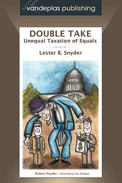 DOUBLE TAKE - UNEQUAL TAXATION OF EQUALS