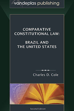 COMPARATIVE CONSTITUTIONAL LAW: BRAZIL AND THE UNITED STATES, SECOND EDITION