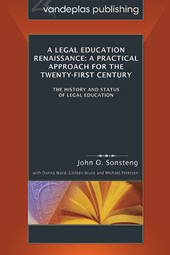 LEGAL EDUCATION RENAISSANCE: A PRACTICAL APPROACH FOR THE TWENTY-FIRST CENTURY