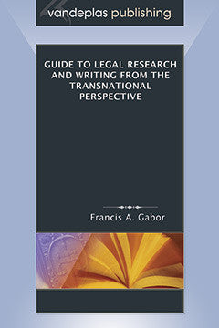 GUIDE TO LEGAL RESEARCH AND WRITING FROM THE TRANSNATIONAL PERSPECTIVE