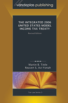 THE INTEGRATED 2006 UNITED STATES MODEL INCOME TAX TREATY, REVISED EDITION 2008