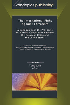 THE INTERNATIONAL FIGHT AGAINST TERRORISM