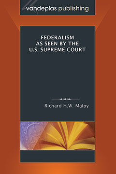 FEDERALISM AS SEEN BY THE U.S. SUPREME COURT