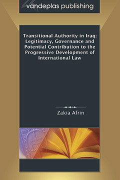 TRANSITIONAL AUTHORITY IN IRAQ:  LEGITIMACY, GOVERNANCE AND POTENTIAL CONTRIBUTION TO THE PROGRESSIVE DEVELOPMENT OF INTERNATIONAL LAW