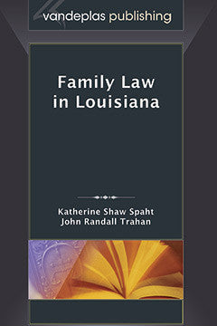 FAMILY LAW IN LOUISIANA, FIRST EDITION 2009