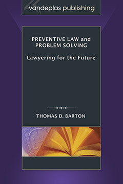 PREVENTIVE LAW AND PROBLEM SOLVING: LAWYERING FOR THE FUTURE