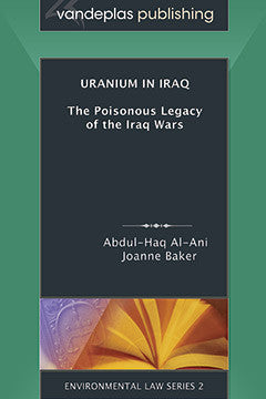 URANIUM IN IRAQ: THE POISONOUS LEGACY OF THE IRAQ WARS