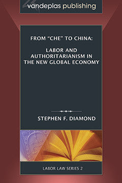 FROM 'CHE' TO CHINA: LABOR AND AUTHORITARIANISM IN THE NEW GLOBAL ECONOMY