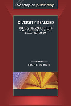 DIVERSITY REALIZED: PUTTING THE WALK WITH THE TALK FOR DIVERSITY IN THE LEGAL PROFESSION