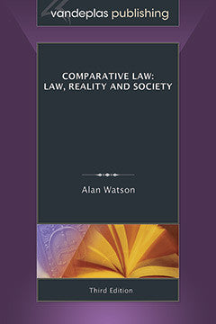 COMPARATIVE LAW: LAW, REALITY AND SOCIETY, Third Edition