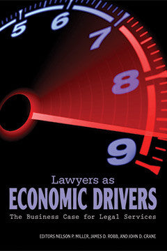 LAWYERS AS ECONOMIC DRIVERS-THE BUSINESS CASE FOR LEGAL SERVICES