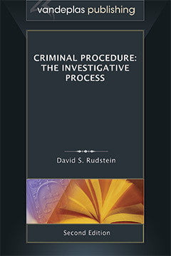 CRIMINAL PROCEDURE: THE INVESTIGATIVE PROCESS, SECOND EDITION 2012