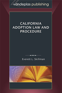 CALIFORNIA ADOPTION LAW AND PROCEDURE