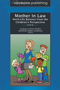 MOTHER IN LAW: WORK-LIFE BALANCE FROM THE CHILDREN'S PERSPECTIVE