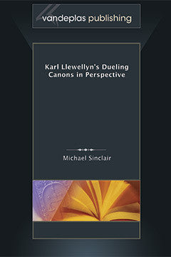 KARL LLEWELLYN'S DUELING CANONS IN PERSPECTIVE