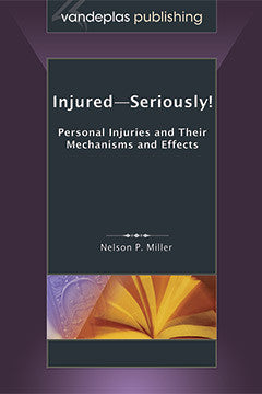 INJURED--SERIOUSLY!  PERSONAL INJURIES AND THEIR MECHANISMS AND EFFECTS